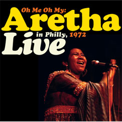 Click                                     To Order Aretha Franklin - Live In Philly 1972' (Limited Edition 2007, Rhino Handmade)