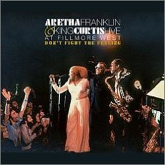 Aretha Franklin / King Curtis - Live At Fillmore West:Don't Fight The Feeling! (4 CD Set, Rhino Handmade)                                     - LIMITED EDITION...Click HERE TO ORDER COPIES!!!!