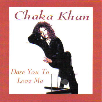 Chaka Khan 'Dare You To Love Me' (1995)
